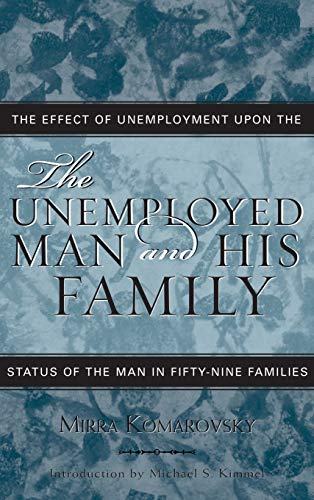 9780759107311: The Unemployed Man and His Family: The Effect of Unemployment Upon the Status of the Man in Fifty-Nine Families (Classics in Gender Studies)