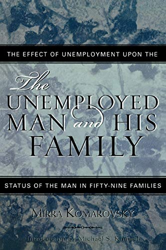 9780759107328: The Unemployed Man and His Family: The Effect of Unemployment Upon the Status of the Man in Fifty-Nine Families (Classics in Gender Studies)