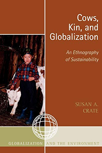 9780759107403: Cows, Kin, and Globalization: An Ethnography of Sustainability (Globalization and the Environment)