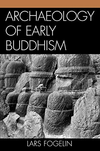 Archaeology of Early Buddhism: Lars Fogelin