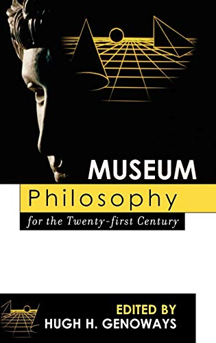 9780759107533: Museum Philosophy for the Twenty-First Century