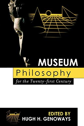 9780759107540: Museum Philosophy for the Twenty-first Century