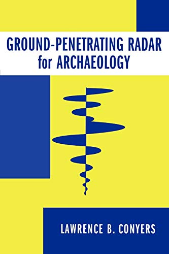 9780759107731: Ground-Penetrating Radar for Archaeology (Geophysical Methods for Archaeology)