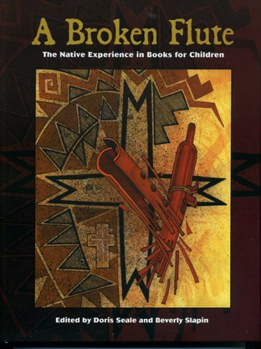 9780759107786: A Broken Flute: The Native Experience in Books for Children (Contemporary Native American Communities)