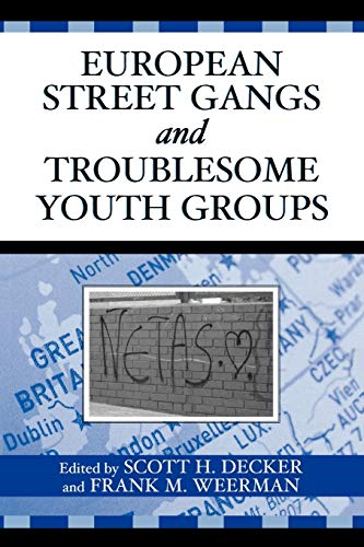 9780759107939: European Street Gangs and Troublesome Youth Groups (Violence Prevention and Policy)