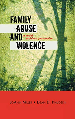 9780759108004: Family Abuse and Violence: A Social Problems Perspective (Violence Prevention and Policy)