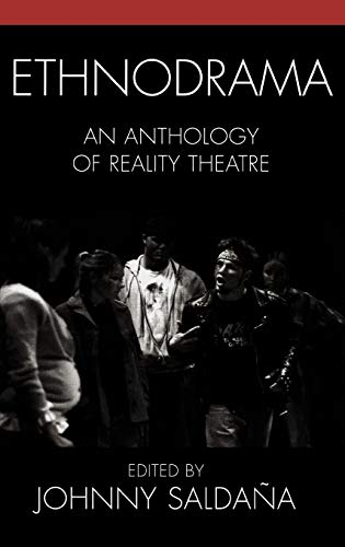 9780759108127: Ethnodrama: An Anthology of Reality Theatre (Crossroads in Qualitative Inquiry)