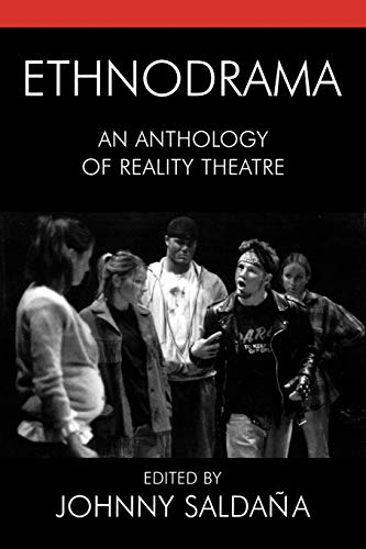 9780759108134: Ethnodrama: An Anthology of Reality Theatre (Crossroads in Qualitative Inquiry)