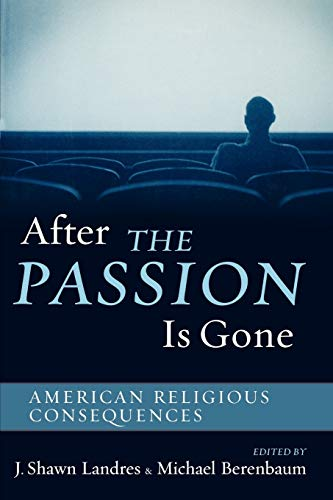 9780759108158: After the Passion Is Gone: American Religious Consequences