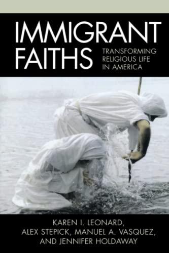 Immigrant Faiths: Transforming Religious Life in America