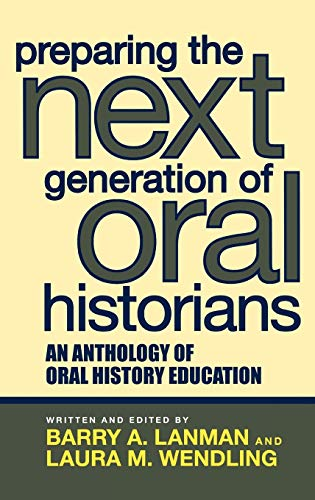 Preparing the Next Generation of Oral Historians: Barry A. Lanman