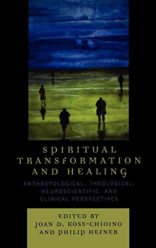 Spiritual Transformation and Healing: Joan D. Koss-Chioino