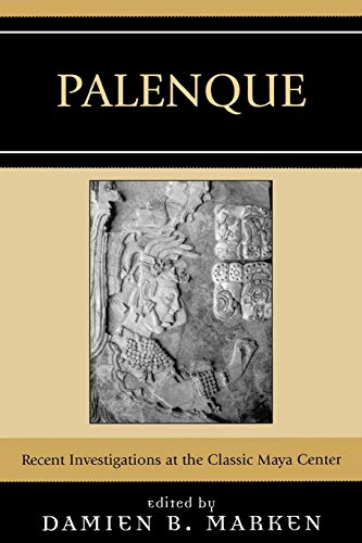 9780759108752: Palenque: Recent Investigations at the Classic Maya Center