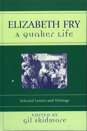 9780759108981: Elizabeth Fry: A Quaker Life (Sacred Literature Series)