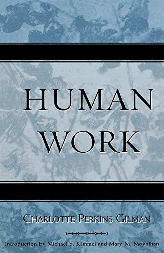 Human Work (Classics in Gender Studies) (9780759109056) by Gilman, Charlotte Perkins