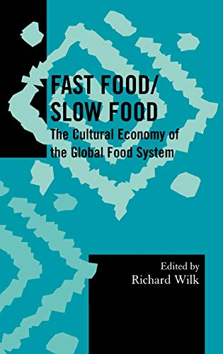 9780759109148: Fast Food/Slow Food: The Cultural Economy of the Global Food System (Society for Economic Anthropology Monograph Series)