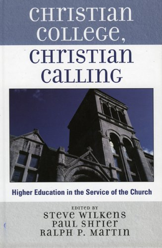 Christian College, Christian Calling: Higher Education in the Service of the Church (Hardback)