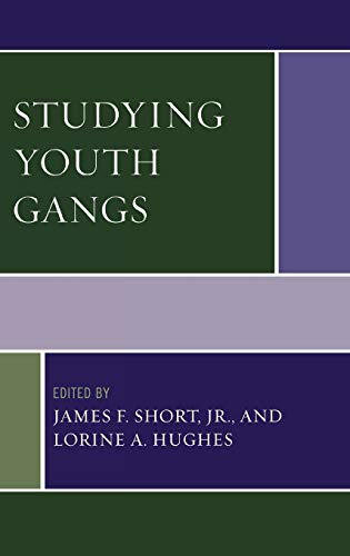 Studying Youth Gangs (Violence Prevention and Policy): Editor-James F., Jr.