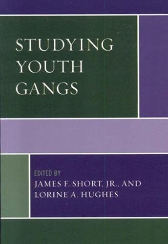 Studying Youth Gangs (Violence Prevention and Policy): James F., Jr.