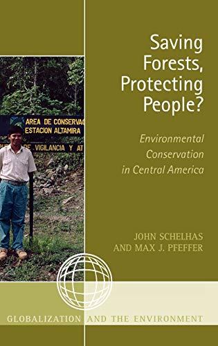 9780759109469: Saving Forests, Protecting People?: Environmental Conservation in Central America (Globalization and the Environment)