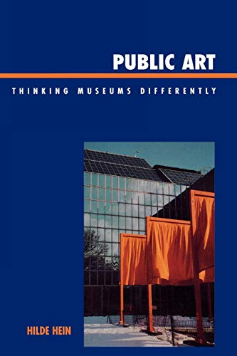 9780759109599: Public Art: Thinking Museums Differently