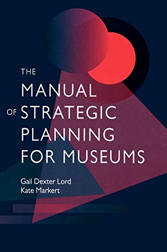 9780759109681: The Manual of Strategic Planning for Museums