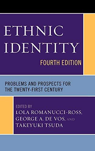 Ethnic Identity: Problems and Prospects for the: Editor-Lola Romanucci-Ross; Editor-De