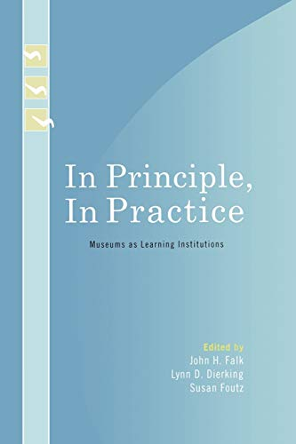 9780759109773: In Principle, In Practice: Museums as Learning Institutions (Learning Innovations Series)
