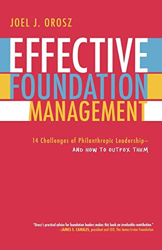 9780759109872: Effective Foundation Management: 14 Challenges of Philanthropic Leadership--And How to Outfox Them
