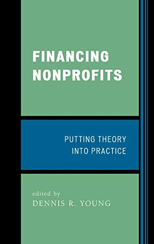 9780759109889: Financing Nonprofits: Putting Theory Into Practice