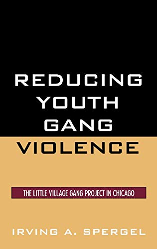 9780759109988: Reducing Youth Gang Violence: The Little Village Gang Project in Chicago (Violence Prevention and Policy)