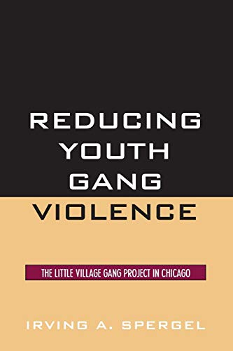 9780759109995: Reducing Youth Gang Violence: The Little Village Gang Project in Chicago (Violence Prevention and Policy)
