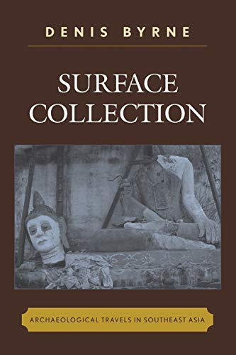 9780759110182: Surface Collection: Archaeological Travels in Southeast Asia (Worlds of Archaeology)