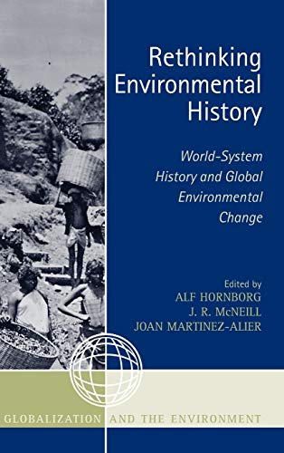 9780759110274: Rethinking Environmental History: World-System History and Global Environmental Change (Globalization and the Environment)