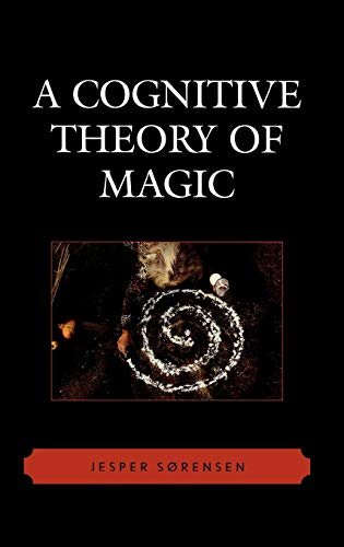 9780759110373: A Cognitive Theory of Magic (Cognitive Science of Religion)