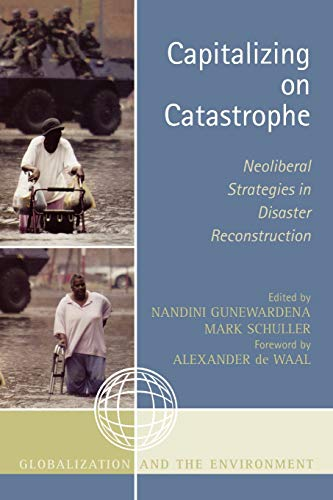 9780759111035: Capitalizing on Catastrophe: Neoliberal Strategies in Disaster Reconstruction (Globalization and the Environment)