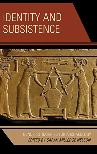 9780759111141: Identity and Subsistence: Gender Strategies for Archaeology (Gender and Archaeology)