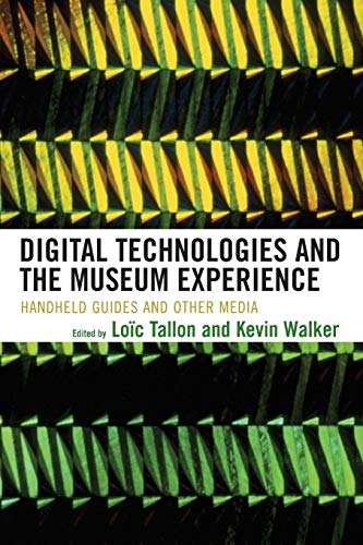 9780759111219: Digital Technologies and the Museum Experience: Handheld Guides and Other Media