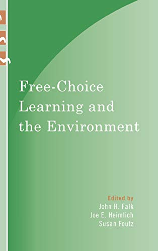 9780759111226: Free-Choice Learning and the Environment (Learning Innovations Series)