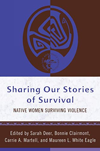 Sharing Our Stories of Survival: Native Women: Editor-Sarah Deer; Editor-Bonnie