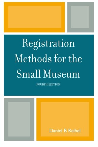 9780759111318: Registration Methods for the Small Museum (American Association for State and Local History)