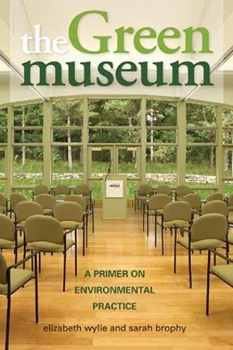 9780759111646: The Green Museum: A Primer on Environmental Practice