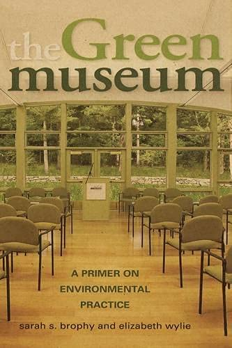 9780759111653: The Green Museum: A Primer on Environmental Practice