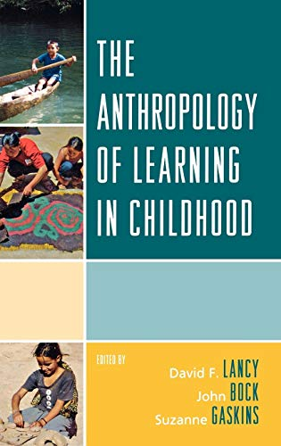 9780759113220: The Anthropology of Learning in Childhood