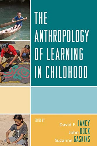 9780759113237: The Anthropology of Learning in Childhood