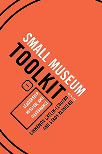 9780759113350: Leadership, Mission, and Governance (Small Museum Toolkit)
