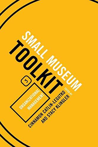 9780759113374: Organizational Management (Small Museum Toolkit)