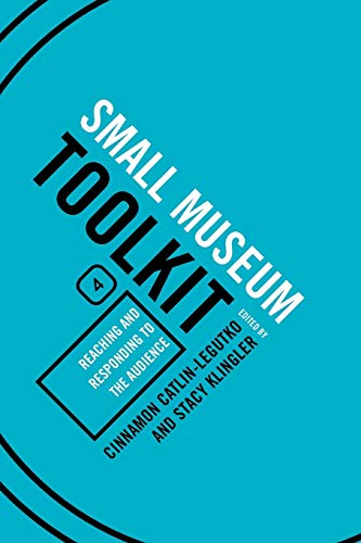 9780759113381: Reaching and Responding to the Audience (Small Museum Toolkit)