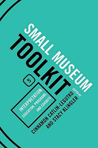 9780759113398: Interpretation: Education, Programs, and Exhibits (Small Museum Toolkit)