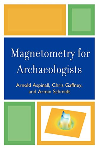 9780759113480: Magnetometry for Archaeologists (Geophysical Methods for Archaeology)